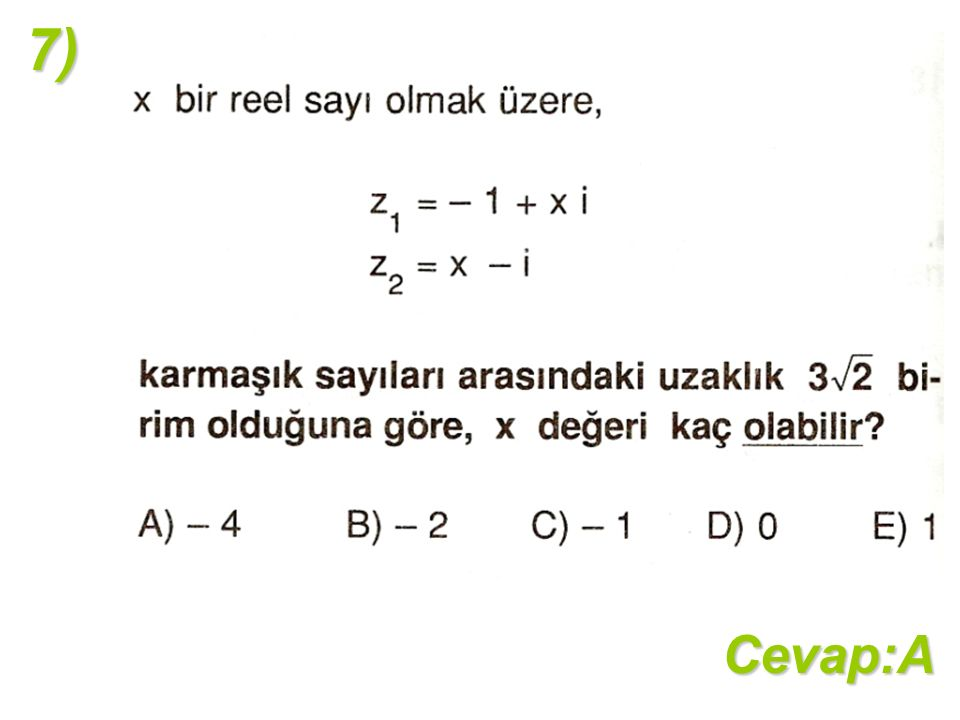 7)Cevap:A