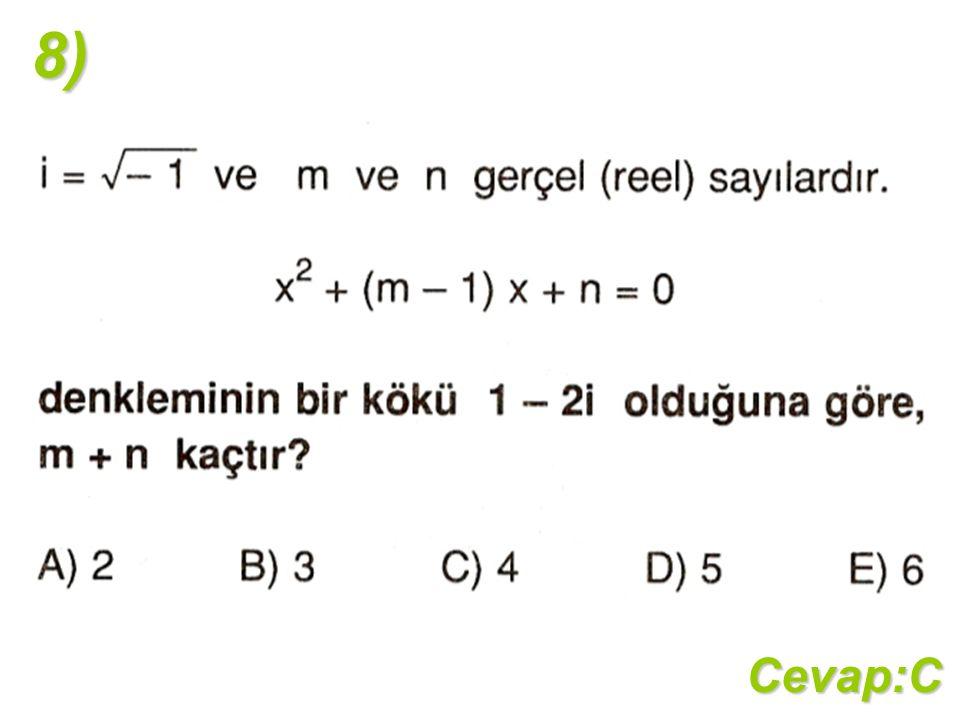 8)Cevap:C