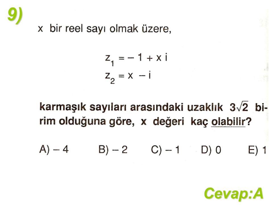 9)Cevap:A