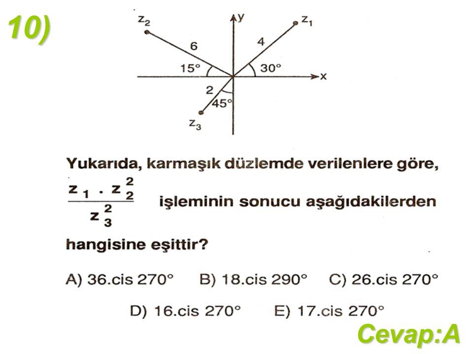 10)Cevap:A