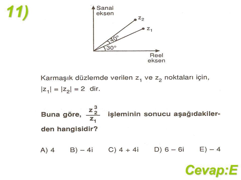 11)Cevap:E