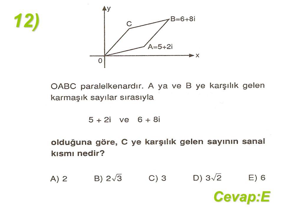12) Cevap:E