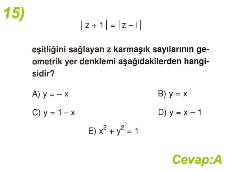15)Cevap:A