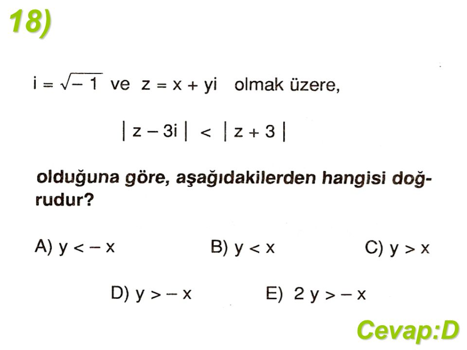 18)Cevap:D