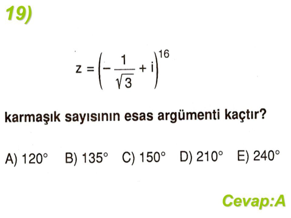 19)Cevap:A