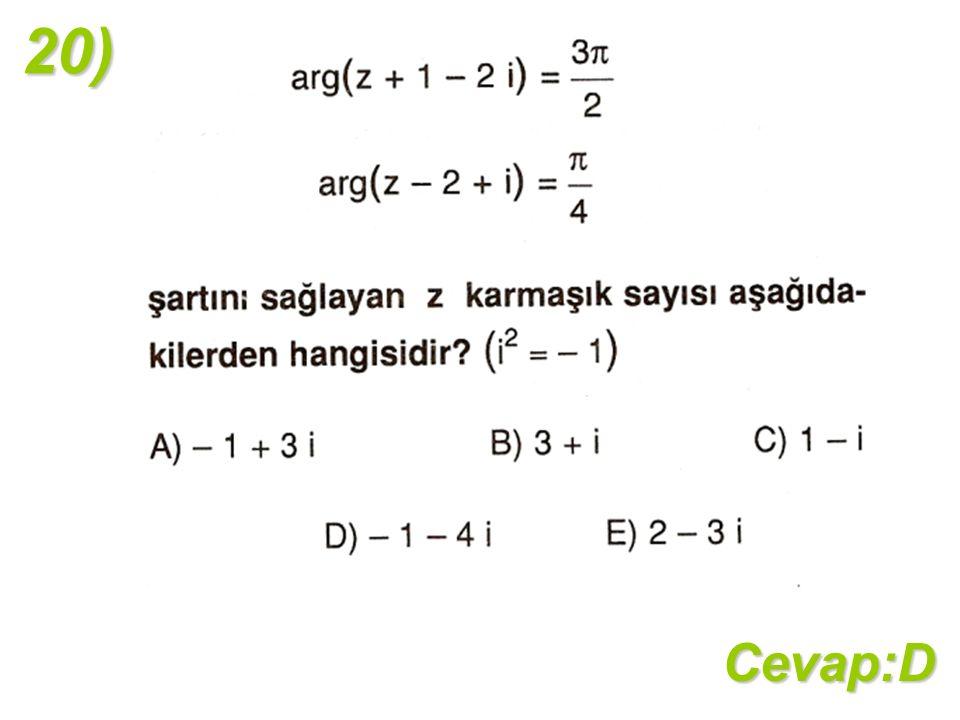 20)Cevap:D