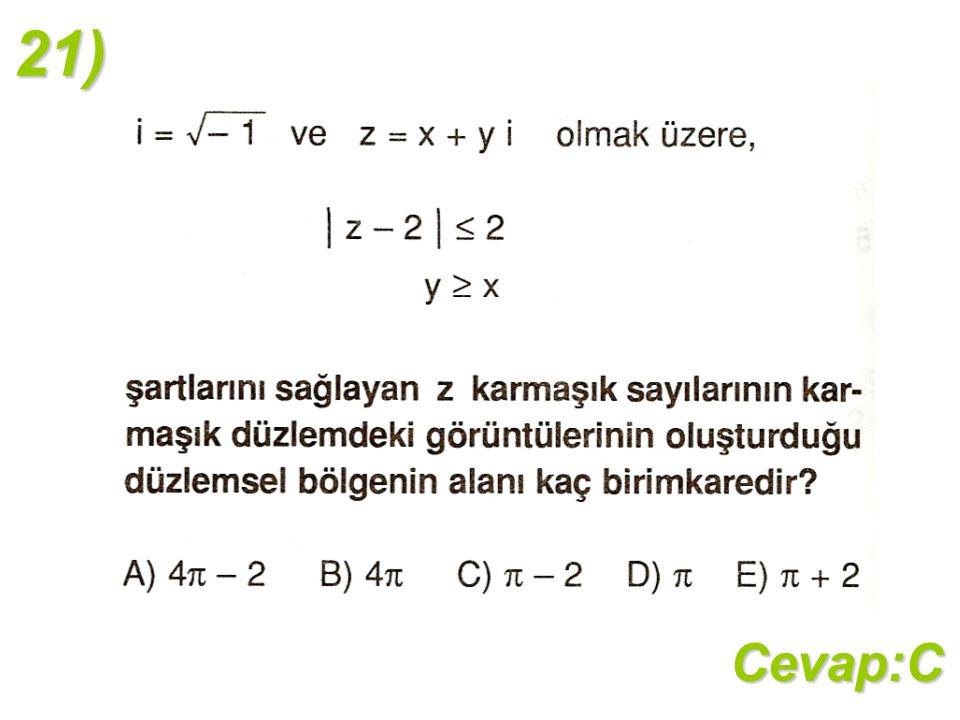 21)Cevap:C