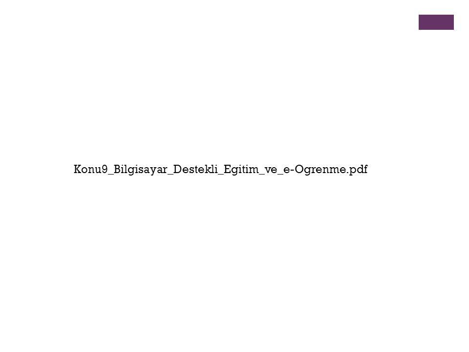 Konu9_Bilgisayar_Destekli_Egitim_ve_e-Ogrenme.pdf