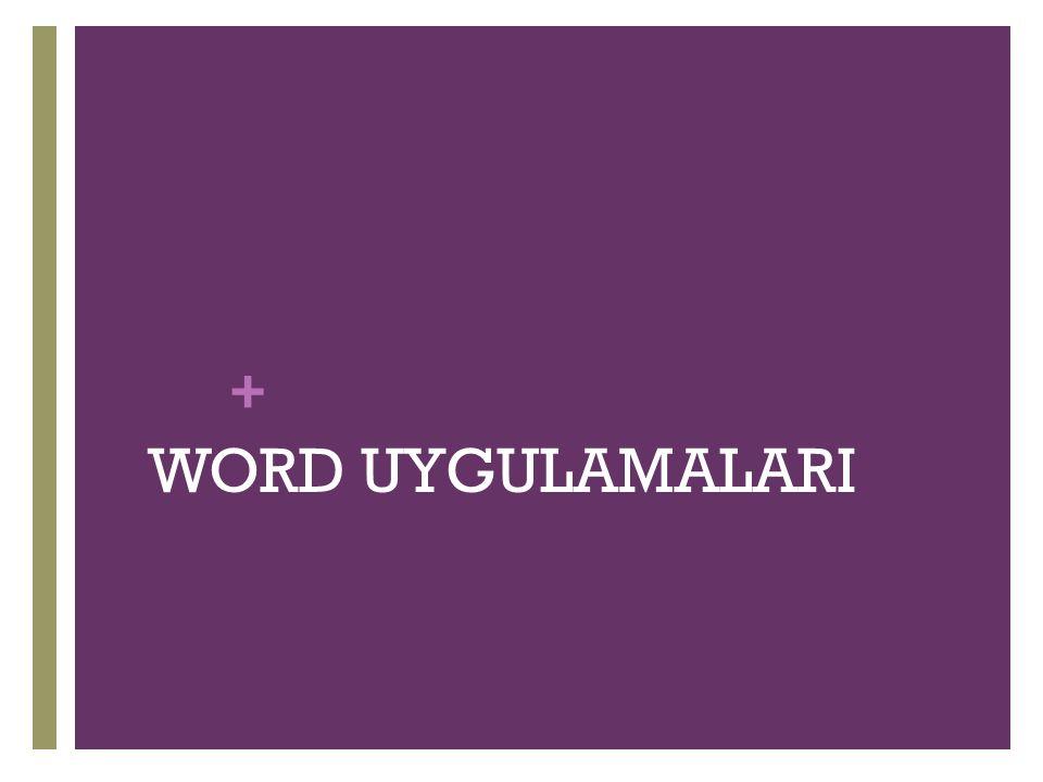 + WORD UYGULAMALARI