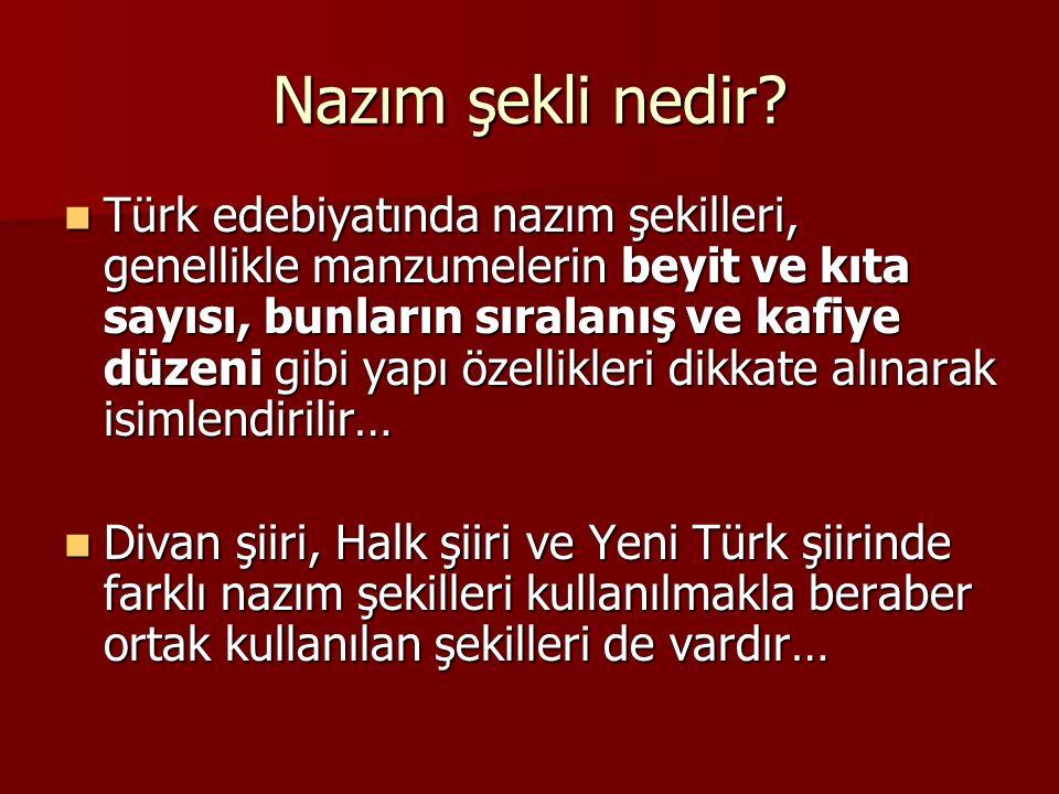 Nazım şekli nedir? Türk edebiyatında nazım şekilleri, genellikle manzumelerin beyit ve kıta sayısı, bunların sıralanış ve kafiye düzeni gibi yapı özel