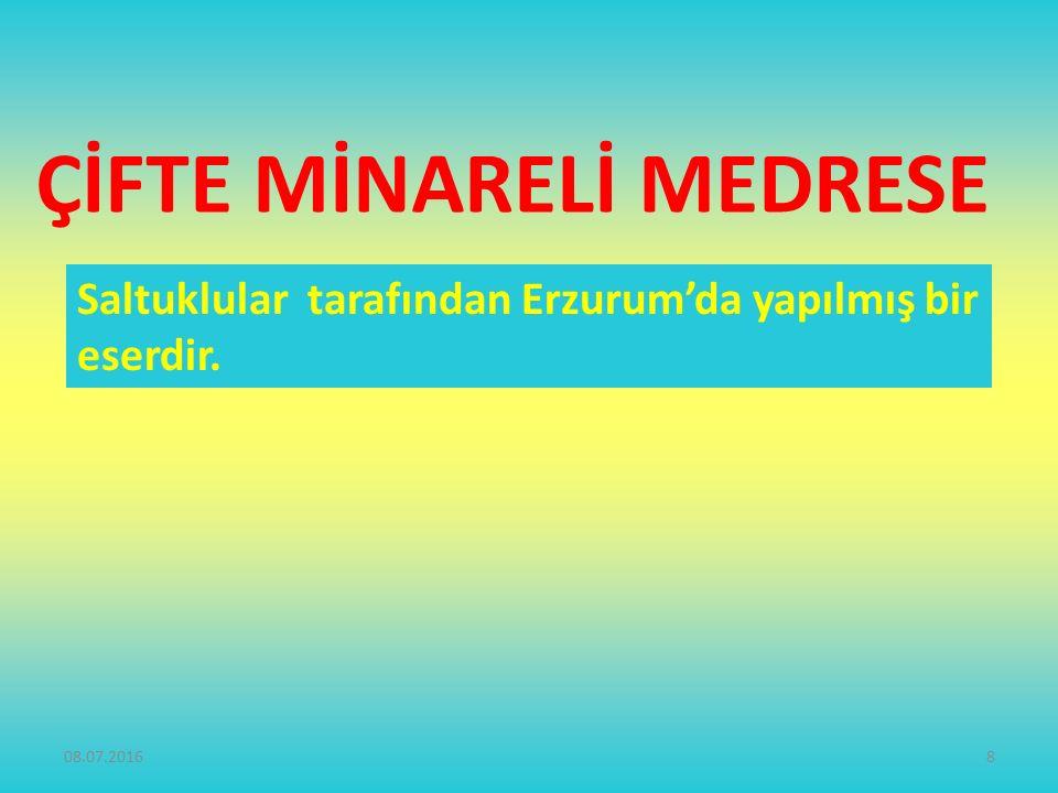 8 ÇİFTE MİNARELİ MEDRESE Saltuklular tarafından Erzurum'da yapılmış bir eserdir.