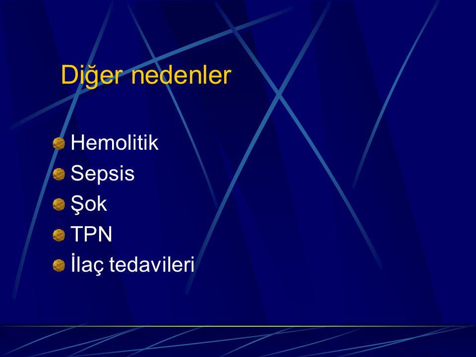 Hemolitik Sepsis Şok TPN İlaç tedavileri Diğer nedenler