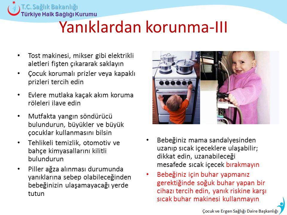 Yanıklardan korunma-III Tost makinesi, mikser gibi elektrikli aletleri fişten çıkararak saklayın Çocuk korumalı prizler veya kapaklı prizleri tercih e