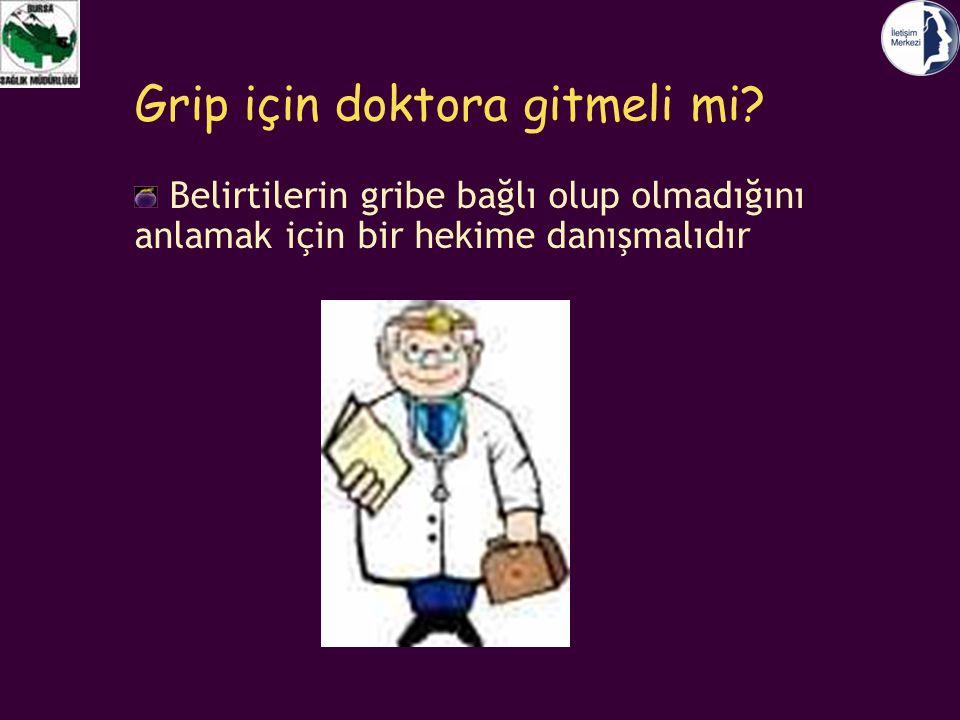 Grip için doktora gitmeli mi? Belirtilerin gribe bağlı olup olmadığını anlamak için bir hekime danışmalıdır
