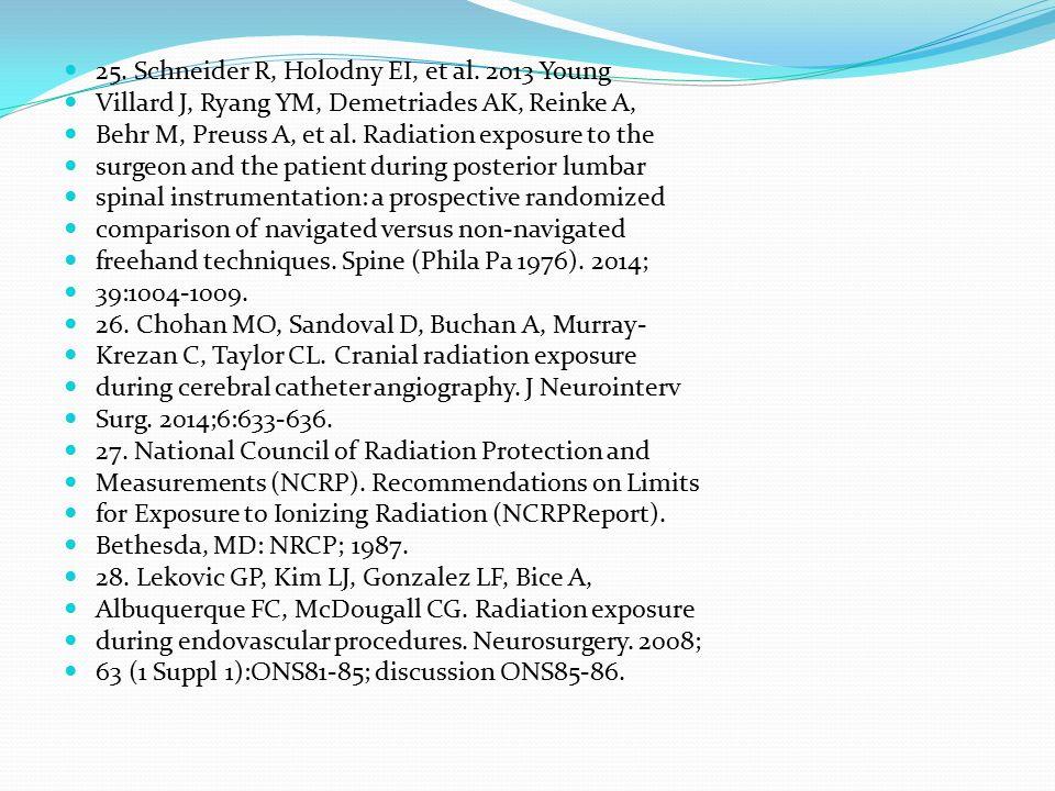 25. Schneider R, Holodny EI, et al. 2013 Young Villard J, Ryang YM, Demetriades AK, Reinke A, Behr M, Preuss A, et al. Radiation exposure to the surge