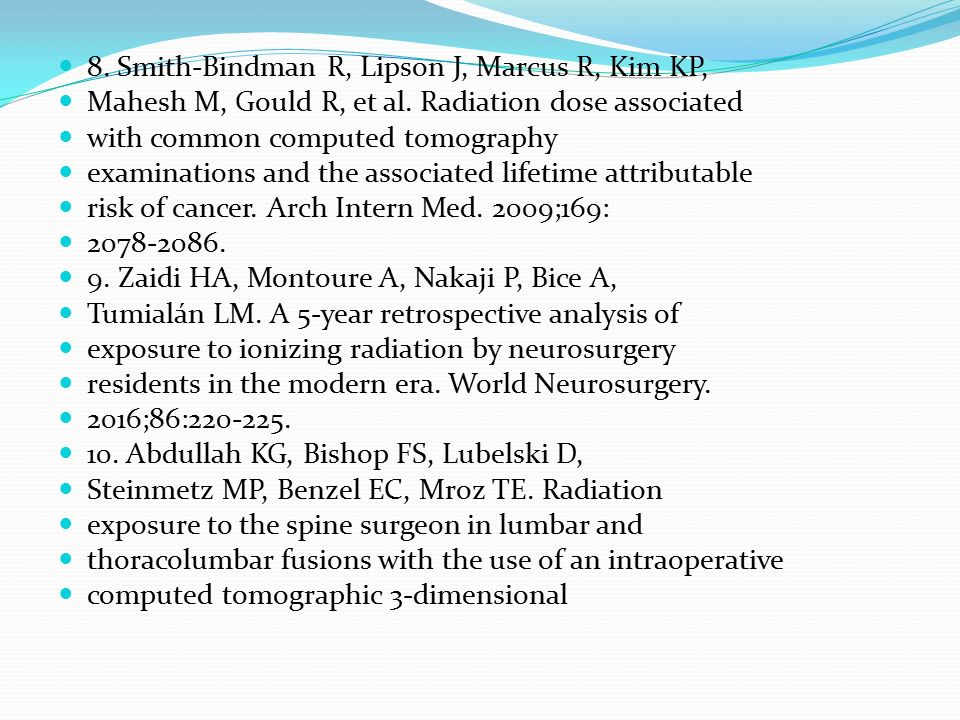 8. Smith-Bindman R, Lipson J, Marcus R, Kim KP, Mahesh M, Gould R, et al. Radiation dose associated with common computed tomography examinations and t