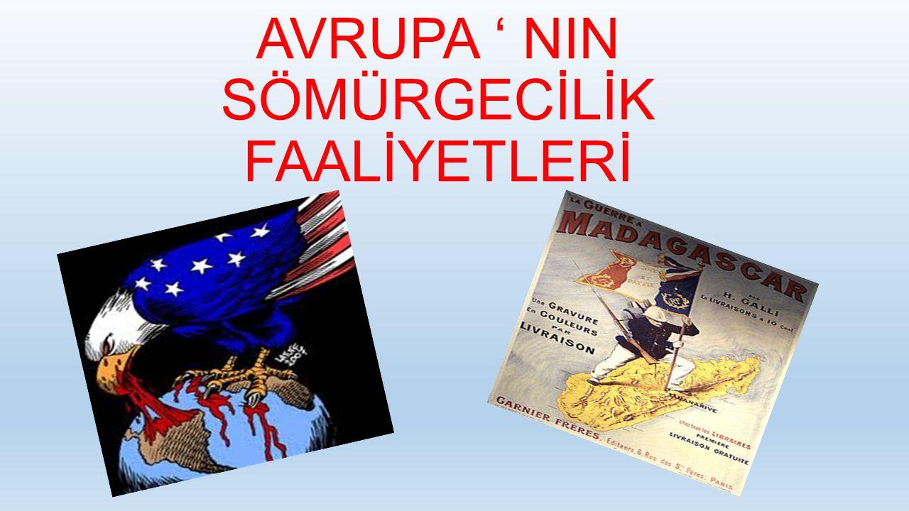 AVRUPA ' NIN SÖMÜRGECİLİK FAALİYETLERİ