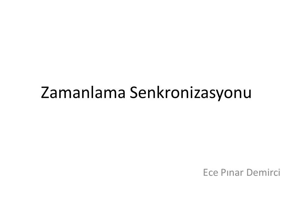Zamanlama Senkronizasyonu Ece Pınar Demirci