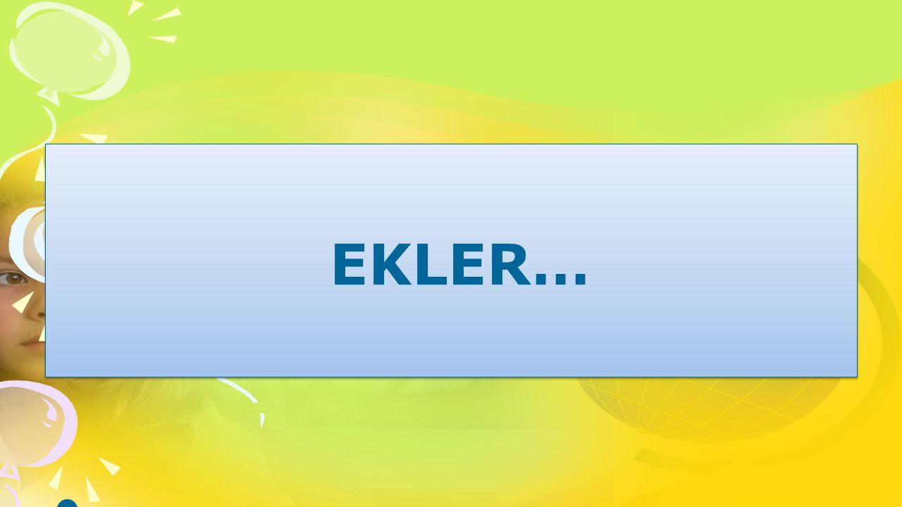 EKLER… EKLER…