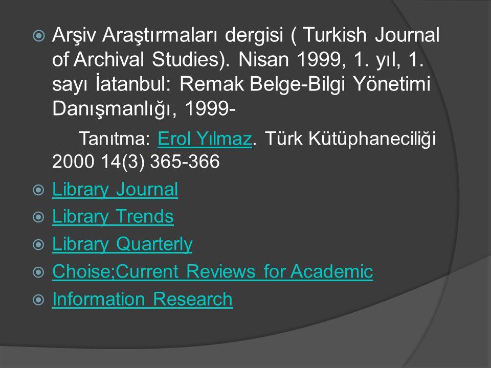  Arşiv Araştırmaları dergisi ( Turkish Journal of Archival Studies).