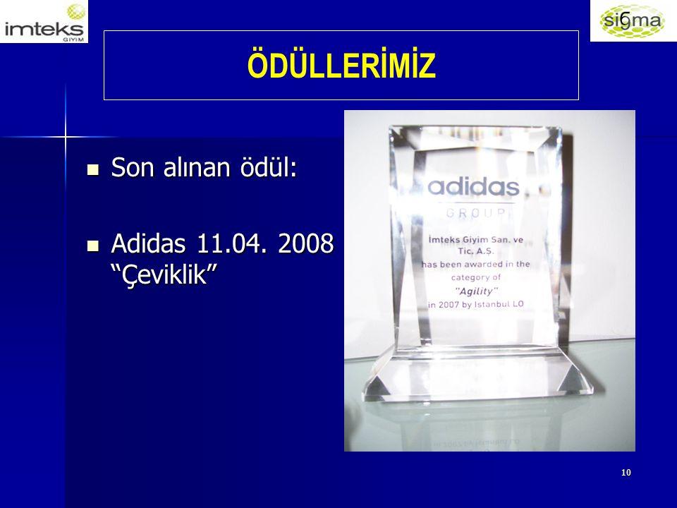 10 Son alınan ödül: Son alınan ödül: Adidas 11.04.