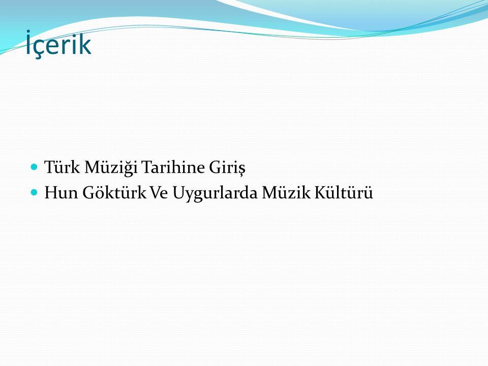 1. Ünite Başlangıcından 17. Yüzyıla Türk Müziği