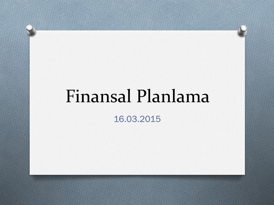 Finansal Planlama 16.03.2015
