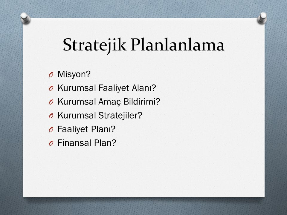 Stratejik Planlanlama O Misyon.O Kurumsal Faaliyet Alanı.