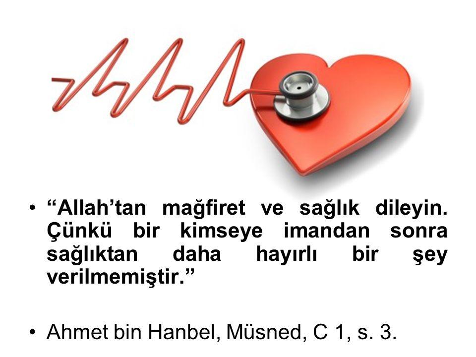 Allah'tan mağfiret ve sağlık dileyin.