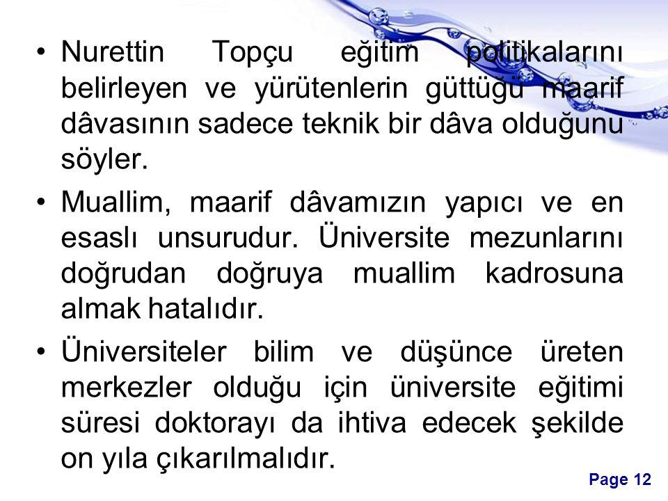 Page 12 Nurettin Topçu eğitim politikalarını belirleyen ve yürütenlerin güttüğü maarif dâvasının sadece teknik bir dâva olduğunu söyler.