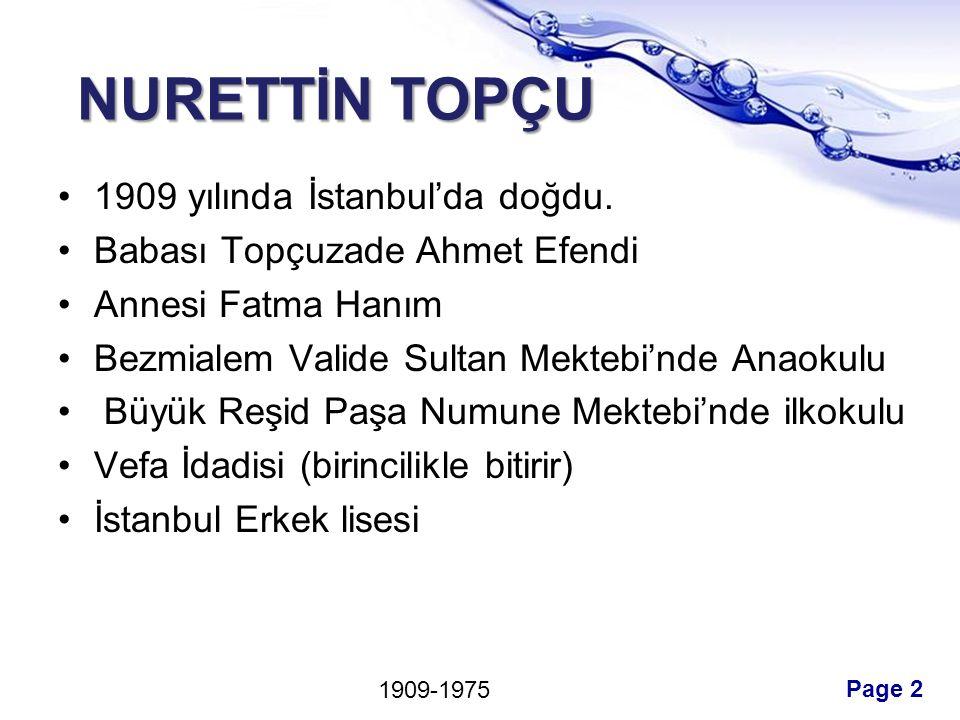 Page 2 NURETTİN TOPÇU 1909 yılında İstanbul'da doğdu.