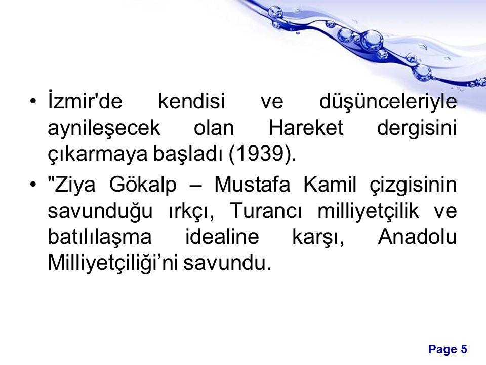 Page 6 İslam'ın ruh yönü ile insanı yücelten değerlerini yazı ve konferansları ile Türk aydınları arasında gündemleştirdi.