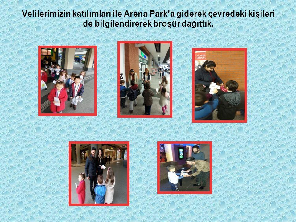 Velilerimizin katılımları ile Arena Park'a giderek çevredeki kişileri de bilgilendirerek broşür dağıttık.