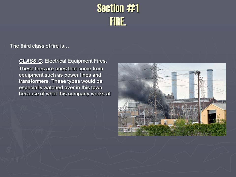 Section #1 FIRE.The fourth class of fire out of the 5 types is… CLASS D: Combustible Metals.
