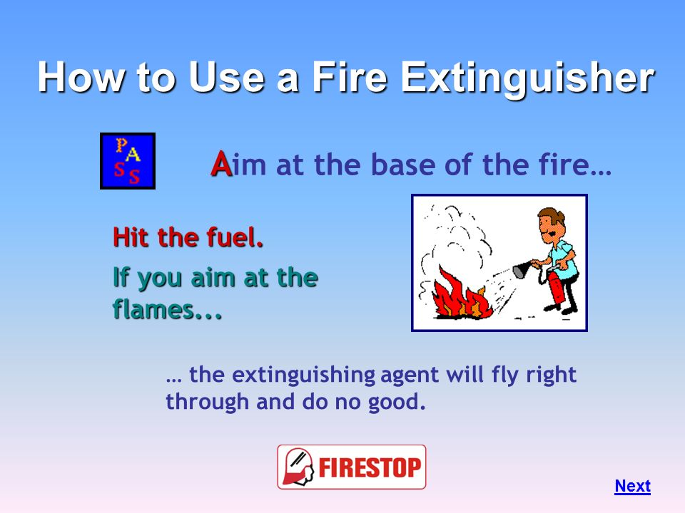 P ull the pin or safety clip… This will allow you to discharge the extinguisher Next How to Use a Fire Extinguisher