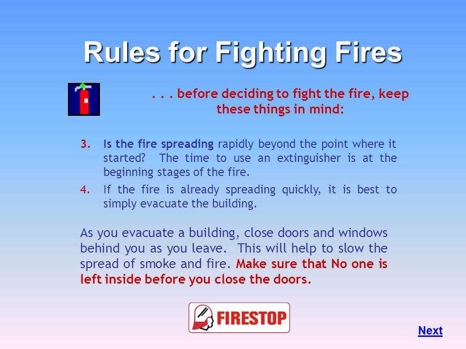 ...before deciding to fight the fire, keep these things in mind: 1.Know what is burning.