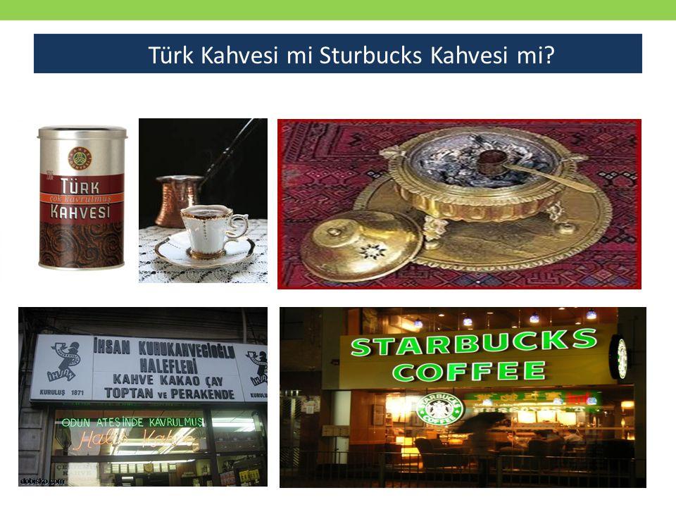Türk Kahvesi mi Sturbucks Kahvesi mi?