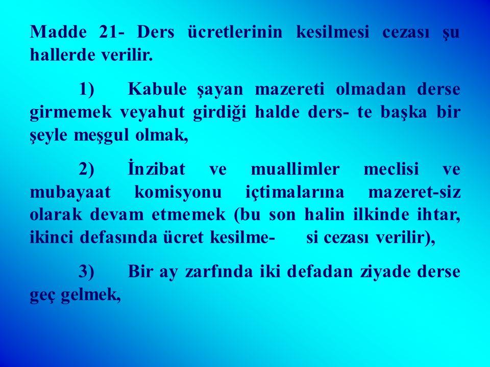 Madde 20- ihtar ve tevbih cezaları şu hareketlere karşı verilir.