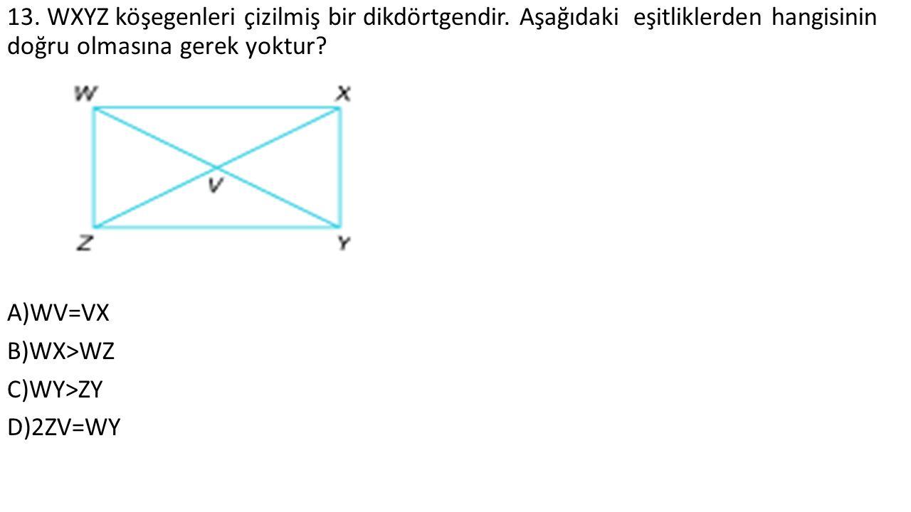 13. WXYZ köşegenleri çizilmiş bir dikdörtgendir.