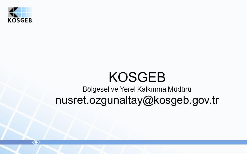 KOSGEB Bölgesel ve Yerel Kalkınma Müdürü nusret.ozgunaltay@kosgeb.gov.tr