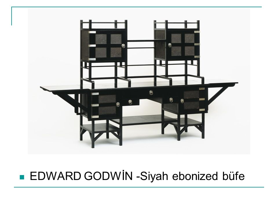 EDWARD GODWİN -Siyah ebonized büfe
