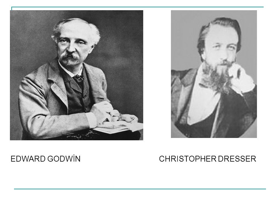 EDWARD GODWİN CHRISTOPHER DRESSER