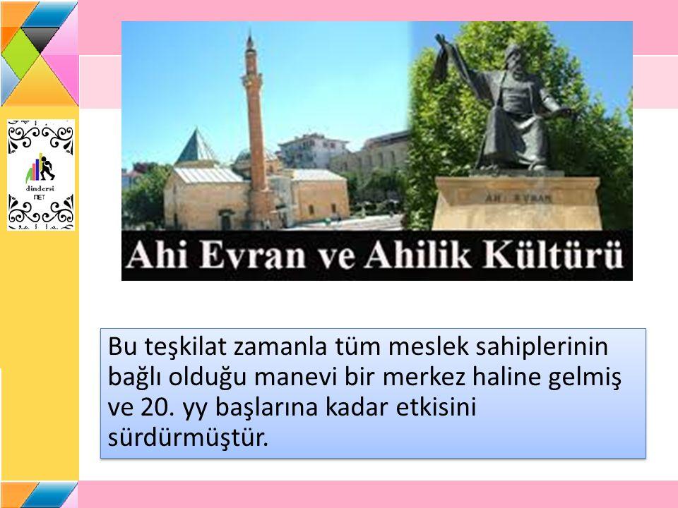 Ahi Evran; Denizli, Konya ve Kayseri gibi şehirleri gezmiş, buralarda Ahilik teşkilatının kurulmasını sağlamıştır.