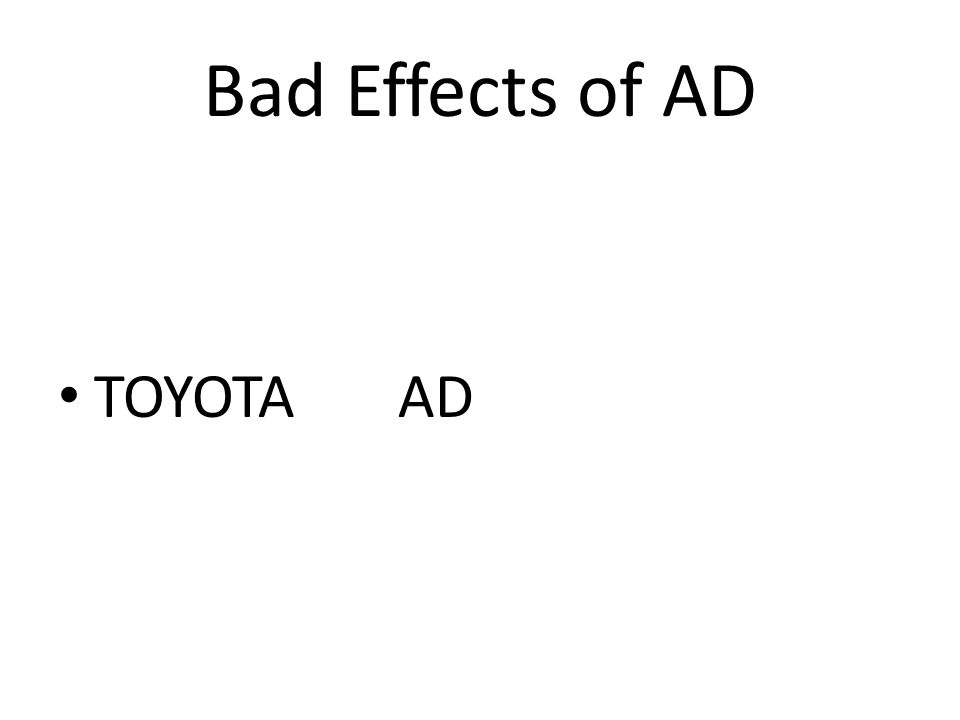 Bad Effects of AD TOYOTA AD