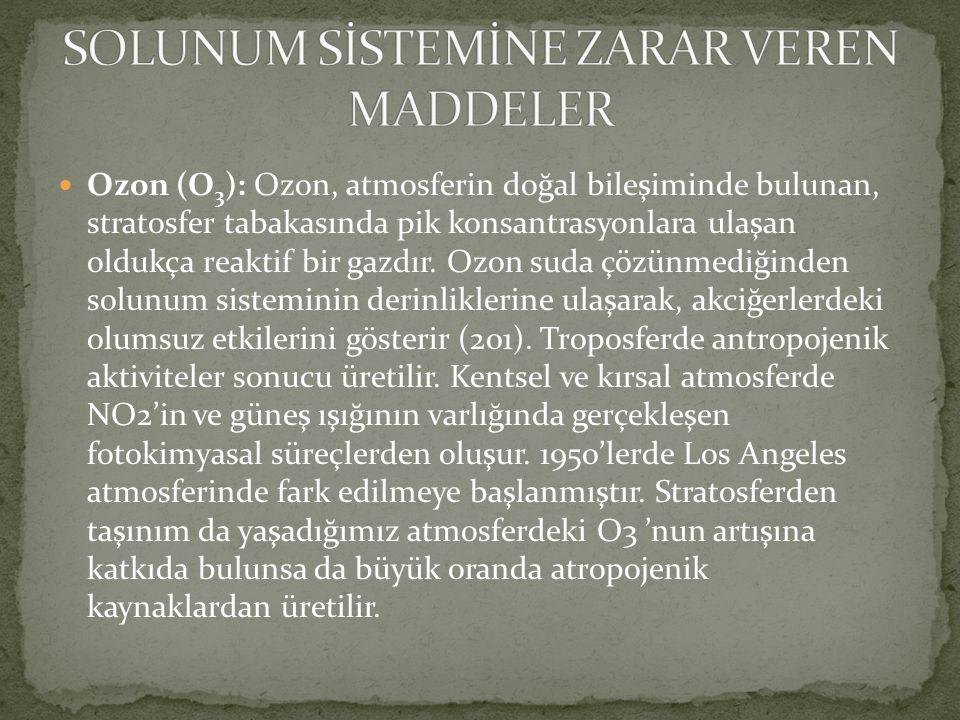 Ozon (O 3 ): Ozon, atmosferin doğal bileşiminde bulunan, stratosfer tabakasında pik konsantrasyonlara ulaşan oldukça reaktif bir gazdır.