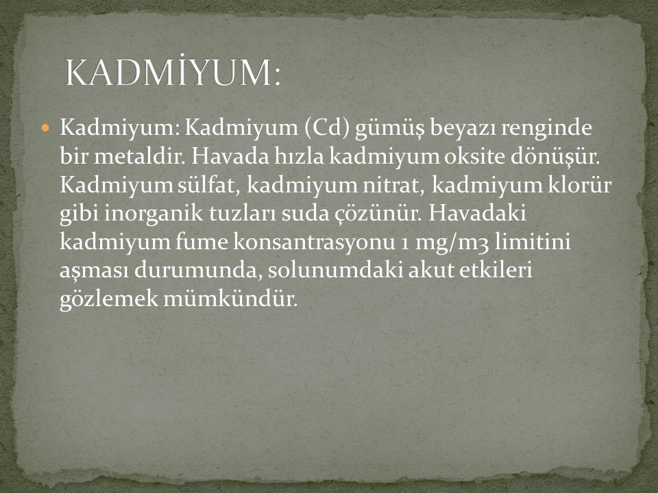Kadmiyum: Kadmiyum (Cd) gümüş beyazı renginde bir metaldir.