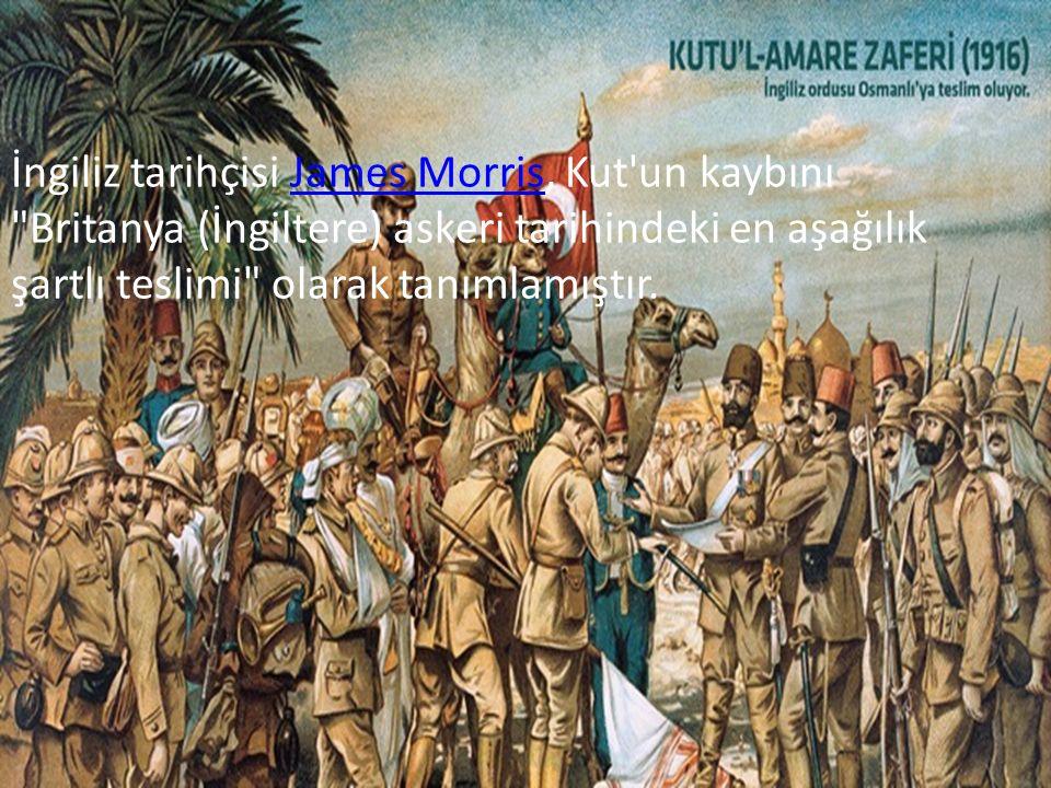 İngiliz tarihçisi James Morris, Kut un kaybını Britanya (İngiltere) askeri tarihindeki en aşağılık şartlı teslimi olarak tanımlamıştır.