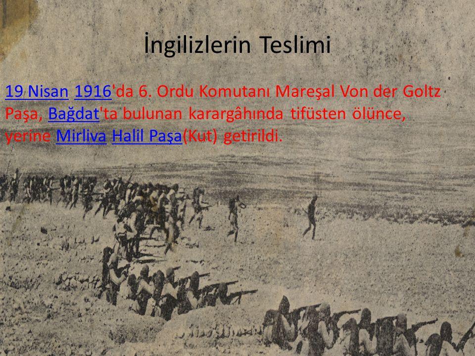 İngilizlerin Teslimi 19 Nisan19 Nisan 1916 da 6.