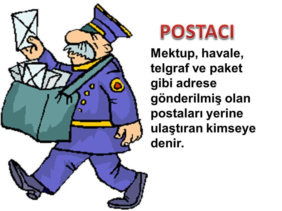 Mektup, havale, telgraf ve paket gibi adrese gönderilmiş olan postaları yerine ulaştıran kimseye denir.
