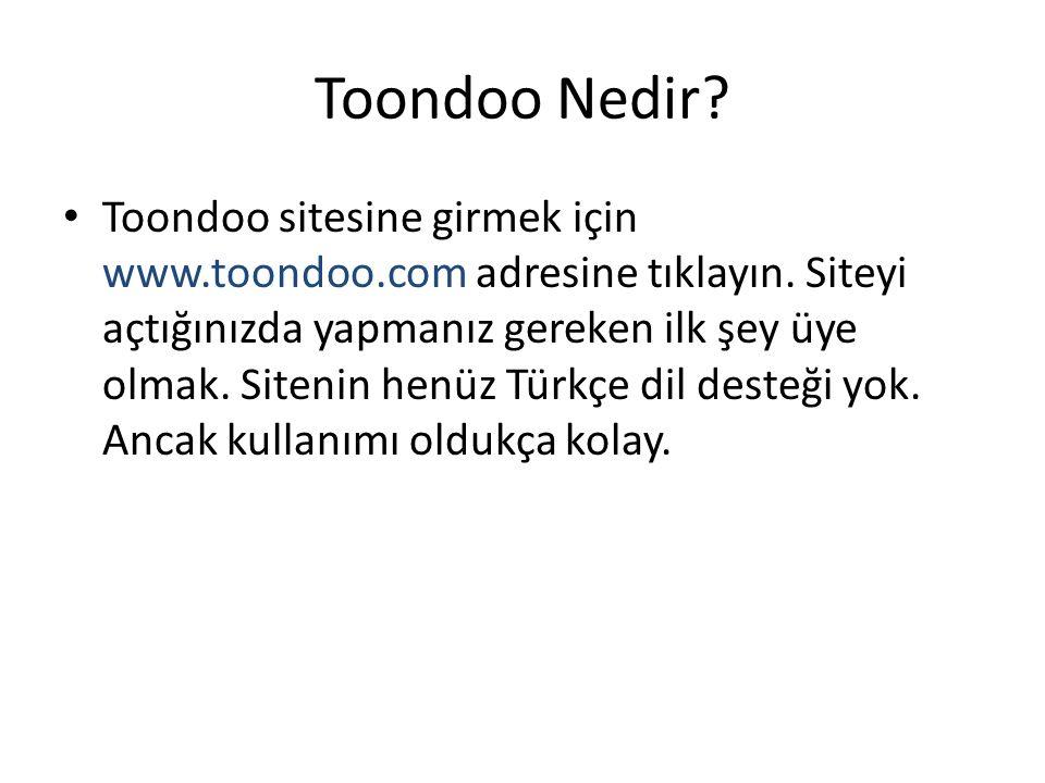 Toondoo Nedir? Toondoo sitesine girmek için www.toondoo.com adresine tıklayın. Siteyi açtığınızda yapmanız gereken ilk şey üye olmak. Sitenin henüz Tü